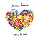 Jason Mraz - Have It All (CDS)
