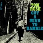 Tom Rush - Got A Mind To Ramble