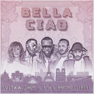 Bella Ciao (Feat. Maitre Gims, Vitaa, Dadju & Slimane) (CDS)