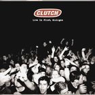 Clutch - Live In Flint, Michigan CD1