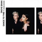 Troye Sivan - Dance To This (CDS)