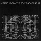 Omit - Slow Movement (With K Group)