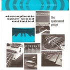 Stereophonic Space Sound Unlimited - The Spacesound Effect