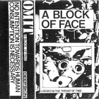 Omit - A Block Of Face
