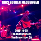 Hiss Golden Messenger - The Independent, San Francisco Ca