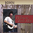 John McCutcheon - Welcome The Traveler Home: The Winfield Songs