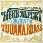 Herb Alpert - Music Volume 3 - Herb Alpert Reimagines The Tijuana Brass