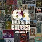 61 Days In Church, Vol. 1