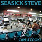 Seasick Steve - Can U Cook?