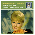 "Musical Moments To Remember: Petula Clark ""london-Paris Connection"""
