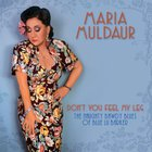 Maria Muldaur - Don't You Feel My Leg (The Naughty Bawdy Blues Of Blue Lu Barker)