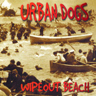 Urban Dogs - Wipeout Beach