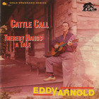 Eddy Arnold - Cattle Call / Thereby Hangs A Tale (Reissued 1990)
