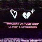 Lil Peep - Sunlight On Your Skin (CDS)