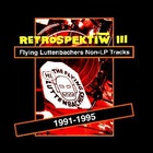 the flying luttenbachers - Retrospektïw III
