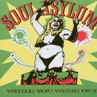 Soul Asylum - While You Were Out by Soul Asylum