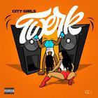 City Girls - Twerk (CDS)