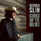 Watermelon Slim - Church of the Blues