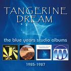 Tangerine Dream - Blue Years Studio Albums 1985-1987
