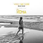 Billie Eilish - When I Was Older (Music Inspired By The Film Roma) (CDS)