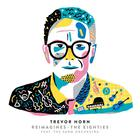Trevor Horn - Reimagines The Eighties