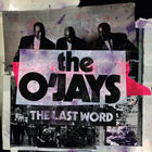 The O'jays - The Last Word