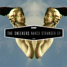 The Sneekers - Naked Stranger (EP)
