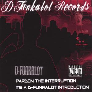 Pardon The Interruption...It's a D-Funkalot Introduction