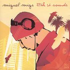 Miguel Migs - Miguel Migs - 24th st. sounds CD1