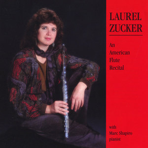 Laurel Zucker-An American Flute Recital
