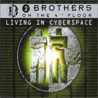 2 Brothers on the 4th Floor - Living In Cyberspace (MCD)
