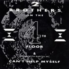2 Brothers on the 4th Floor - Can't Help Myself (CDS)