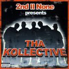 2nd II None - Presents Tha Kollective