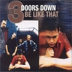 3 Doors Down - Be like that (MCD)