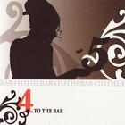 4 to the Bar - 5