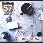57 State - Bang Streets