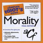 The Complete Idiot's Guide to Morality