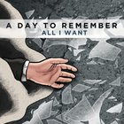 A Day To Remember - All I Want (CDS)