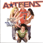 A-Teens - Pop 'Til You Drop!