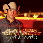 Aaron Watson - Angels & Outlaws