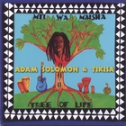 Adam Solomon - MTI WA MAISHA (TREE OF LIFE)