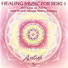 Aeoliah - Healing Music For Reiki 1