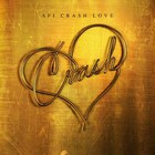 Crash Love (Deluxe Edition Bonus Disc)