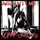 Against Me! - White Crosses (Limited Edition)