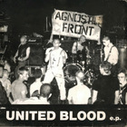 Agnostic Front - United Blood (EP)