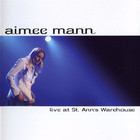 Aimee Mann - Live At St. Ann's Warehouse