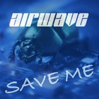 Airwave - Save Me 2008 (CDM)