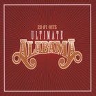 Alabama - Ultimate Alabama 20 #1 Hits