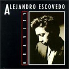 Alejandro Escovedo - Gravity (Remastered) CD1