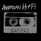American Hi-Fi - American Hi-Fi